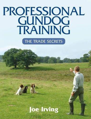 Professional gundog Training - The Trade Secrets by Joe Irving image #1