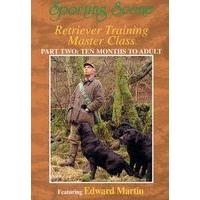Retriever Training Master Class - Part 2 Ten Months to Adult