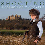Shooting: A Season of Discovery by Duchess of Rutland with Jane Pruden image #1
