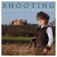 Shooting: A Season of Discovery by Duchess of Rutland with Jane Pruden