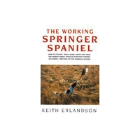 The Working Springer Spaniel by Keith Earlandson