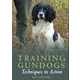 Training Gundogs: Techniques in Action