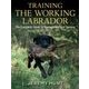 NEW! Training The Working Labrador by Jeremy Hunt