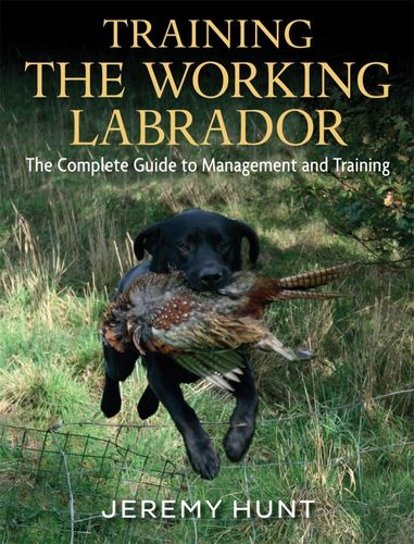 Training The Working Labrador by Jeremy Hunt  image #1