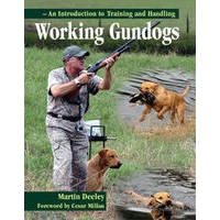 Working Gundogs - An Introduction to Training and Handling By Martin Deeley